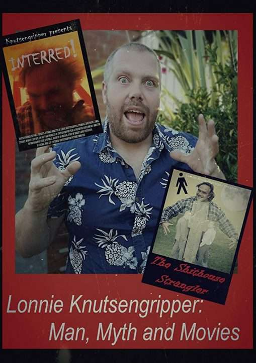 Lonnie Knutsengripper Man, Myth and movies