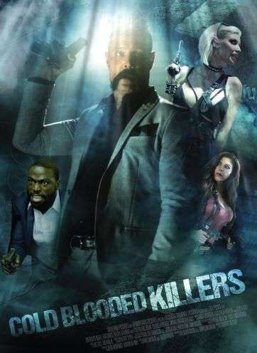 Cold Blooded Killers Poster